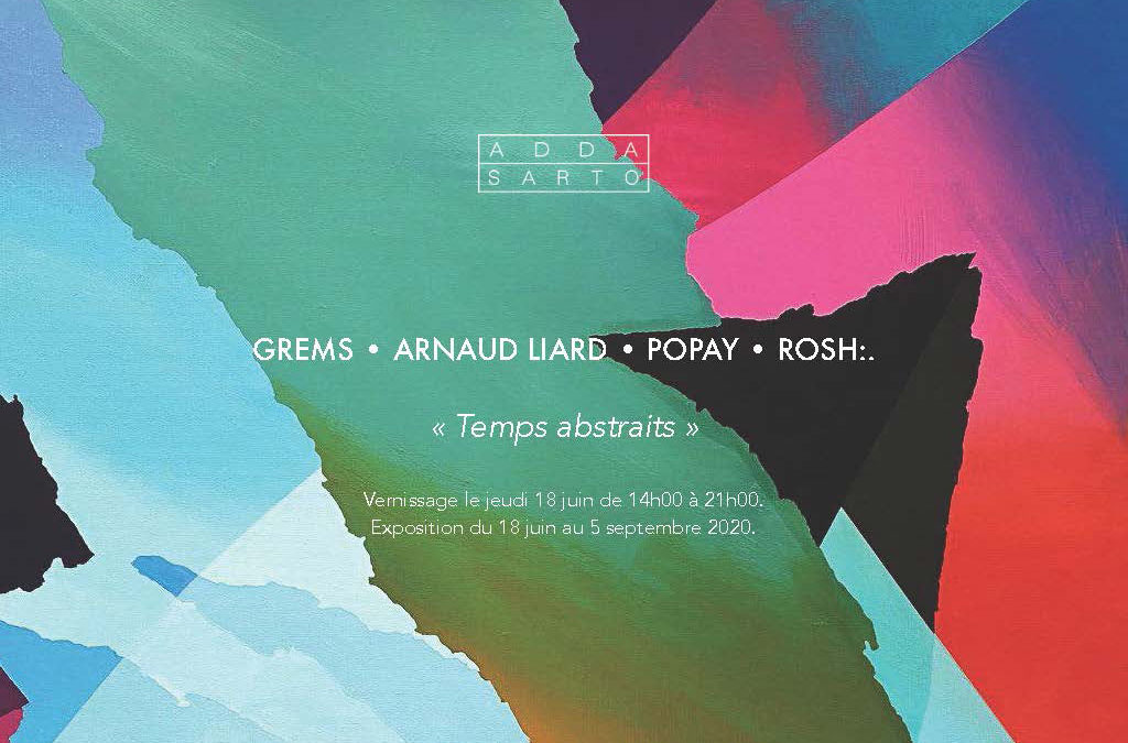GREMS • ARNAUD LIARD • POPAY • ROSH « Temps abstraits »
