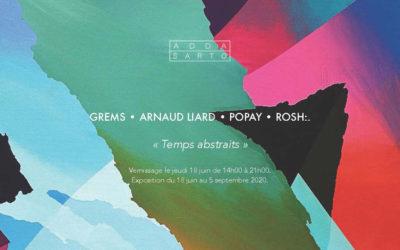 GREMS • ARNAUD LIARD • POPAY • ROSH « Temps abstraits »